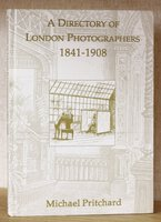 A DIRECTORY OF LONDON PHOTOGRAPHERS 1841 – 1908. Revised and expanded edition. by PRITCHARD, Michael.
