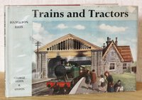 TRAINS AND TRACTORS. Drawn, painted and rhymed by Hamilton Ellis. by ELLIS, Hamilton.