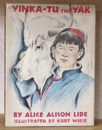 YINKA-TU THE YAK. Illustrated by Kurt Wiese. by LIDE, Alice Alison.