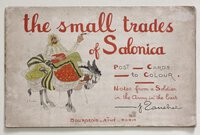 The small trades of Salonica. Post – Cards to Colour. Notes from a Soldier in the Army in the East.