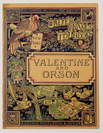 VALENTINE AND ORSON. Walter Crane's Toy Books. New Series. Price Six pence; or mounted on linen, One Shilling. by CRANE, Walter.