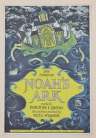 NOAH'S ARK. Retold by Dorothy L. Sayers. The Picture painted by Fritz Wegner. by SAYERS, Dorothy.