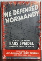 WE DEFENDED NORMANDY. by SPEIDEL, Lieutenant-General Hans.