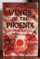 WINGS OF THE PHOENIX. The official story of the Air War in Burma.