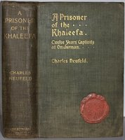 A PRISONER OF THE KHALEEFA. Twelve Years' Captivity at Omdurman. With numerous portraits and plans. by NEUFELD, Charles.