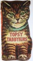 TOPSY TABBIKINS.