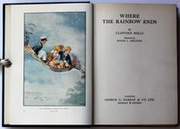 WHERE THE RAINBOW ENDS. Illustrated by Honour C. Appleton. by MILLS, Clifford.