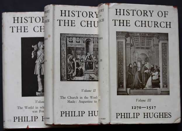 A HISTORY OF THE CHURCH. by HUGHES. Philip.