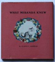 WHAT MIRANDA KNEW. by ADSHEAD, Gladys L.