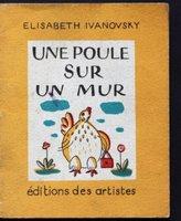 """UNE POULE SUR UN MUR. No. 5. Editions des artists [Georges Houyoux]. Collections """"Pomme D'Api"""". by IVANOVSKY, Elisabeth."""