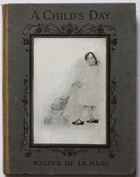 A CHILD'S DAY. A Book of Rhymes by Walter De la Mare to pictures by Carine and Will Cadby. by DE LA MARE, Walter.
