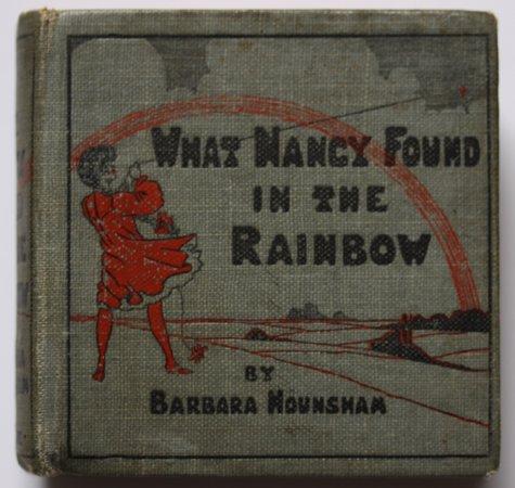 WHAT NANCY FOUND IN THE RAINBOW. Written and Illustrated by Barbara Hounsham. by HOUNSHAM, Barbara.