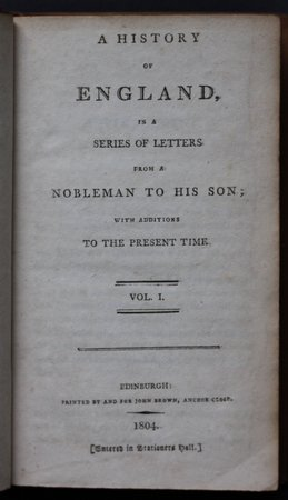 A HISTORY OF ENGLAND, in a series of letters from a nobleman to his son; with additions to the present time. by [GOLDSMITH, Oliver.]