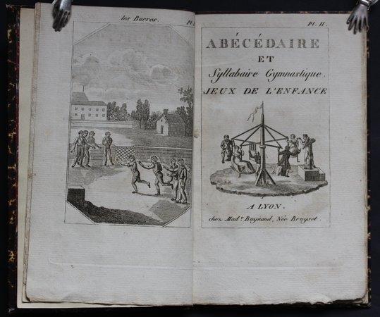 DESCRIPTION DES JEUX DE L'ENFANCE les plus propres a dėvelopper ses facultės physiques, pour servir D'Abécédaire Gymnastique.  Ornée de 26 gravures.