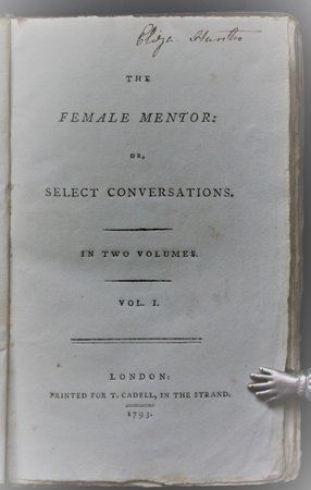 THE FEMALE MENTOR: or, Select Conversations. In two volumes. by [HONORIA.]