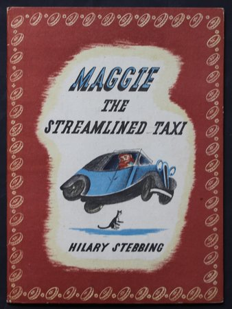 MAGGIE THE STREAMLINED TAXI. Drawn and Written by Hilary Stebbing. by STEBBING, Hilary.