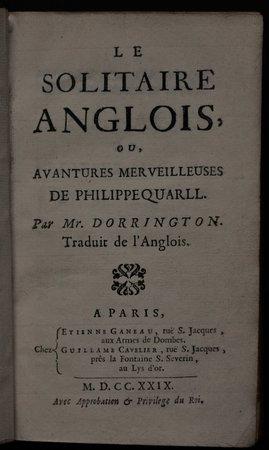 LE SOLITAIRE ANGLOIS, ou, Avantures Merveilleuses de Philippe Quarl.  Par Mr. Dorrington.  Traduit de Anglois. by [LONGUEVILLE, Peter.]