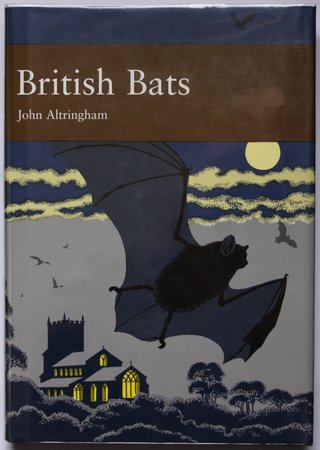 The New Naturalist (No. 93.) BRITISH BATS. With 8 colour plates and over 120 black and white photographs and line drawings. by ALTRINGHAM, John D.