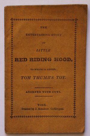 The Entertaining Story of Little RED RIDING HOOD. To which is added, Tom Thumb's Toy. Adorned with Cuts.