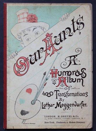 OUR AUNTS A Humorous Album of 4000 Transformations by Lothar Meggendorfer. by MEGGENDORFER, Lothar.