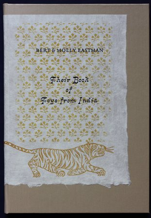 BERT AND MOLLY EASTMAN: THEIR BOOK OF TOYS FROM INDIA. by EASTMAN, Bert, Molly Eastman.