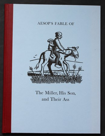 Aesop's Fable of THE MILLER, HIS SON AND THEIR ASS. Retold and Illustrated with Linocuts by Nick Wonham. by WONHAM, Nick.