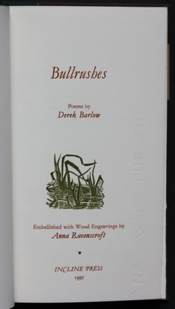 BULLRUSHES. Poems by Derek Barlow. Embellished with Wood Engravings and Anna Ravenscroft. by BARLOW, Derek.