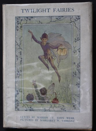 THE TWILIGHT FAIRIES. Illustrations by Margaret W. Tarrant. by WEBB, Marion St. John.