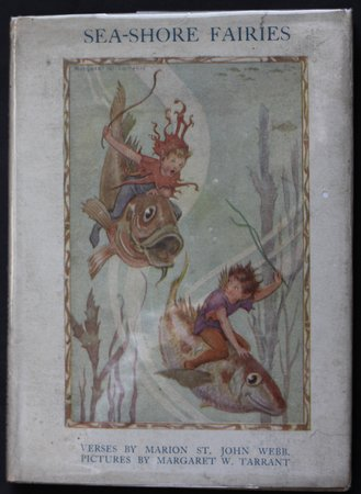 THE SEA-SHORE FAIRIES. Illustrations by Margaret W. Tarrant. by WEBB, Marion St. John.