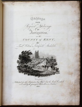 ETCHINGS FROM ORIGINAL DRAWINGS OF ANTIQUITIES IN THE COUNTY OF KENT. by STOCKDALE, Fredk. Wilton Litchfield.