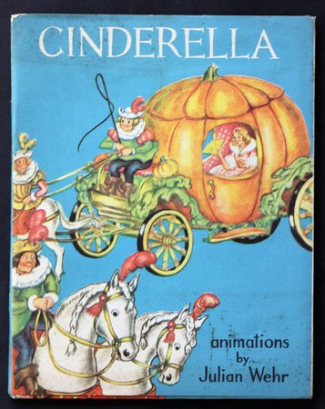 CINDERELLA animated by Julian Wehr. by WEIR, Julian.