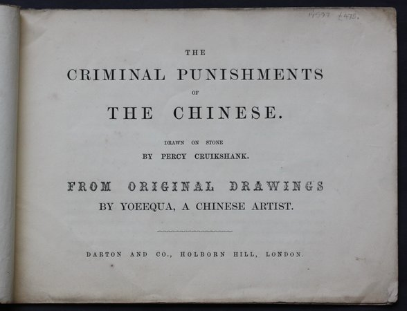 THE CRIMINAL PUNISHMENTS OF THE CHINESE. Drawn on stone by Percy Cruikshank. From original drawings by Yoeequa, a Chinese artist.