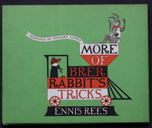 MORE OF BRER RABBIT'S TRICKS. Drawings by Edward Gorey. by REES, Ennis.