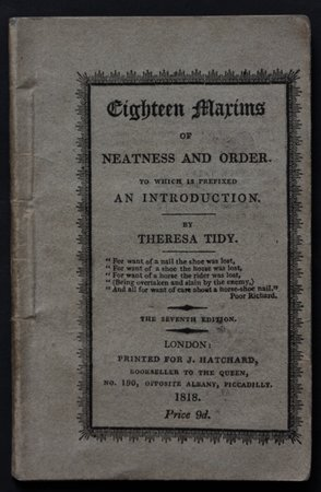 EIGHTEEN MAXIMS OF NEATNESS AND ORDER. To which is prefixed an introduction. By Theresa Tidy. The Seventh edition. by [GRAHAM, Elizabeth S. ] TIDY, Theresa.