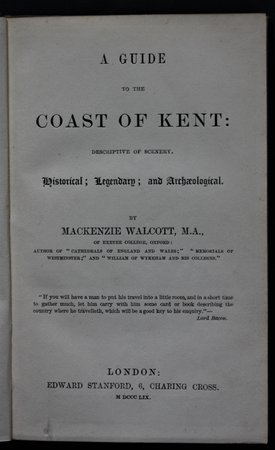 A GUIDE TO COAST OF KENT: Descriptive of Scenery, Historical; Legendary; and archaeological. by WALCOTT, MacKenzie.