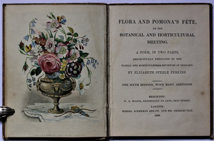 FLORA AND POMONA'S FETE, or the Botanical and Horticultural Meeting. A poem in two parts, Respectfully Dedicated to the Flora and Horticultural Societies of England. The sixth edition, with many additions. by PERKINS, Elizabeth Steele.