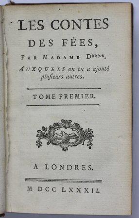Bibliotheque Amusante. LES CONTES DES FEES, Par Madame D****. Auxquels on en a ajouté. by [AULNOY, Marie Catherine (la Mothe) Comtesse d'.]