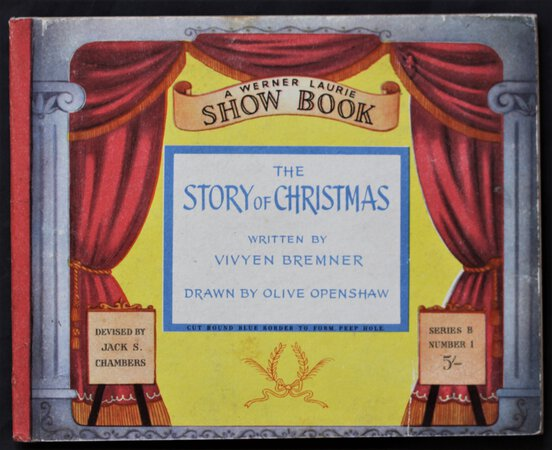THE STORY OF CHRISTMAS. Written by Vivyen Bremner. Drawn by Olive Openshaw. A Werner Laurie Show Book. Devised by Jack S. Chambers. Serie B Number 1 %/-. by BREMNER, Vivyen.
