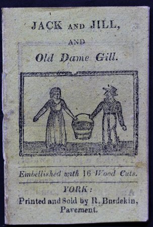 JACK AND JILL, and Old Dame Gill. Embellished with 16 Wood Cuts. Price One Halfpenny.