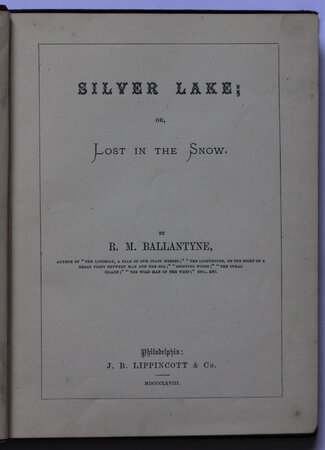 SILVER LAKE; or Lost in the Snow. by BALLANTYNE, R[obert] M[ichael].