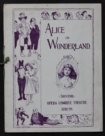 ALICE IN WONDERLAND at the Opera Comique. Souvenir of 100th Performance of Messrs' Horace Sedger's and Arthur Eliot's Pantomime/. Lessee and Manager Mr Arthur Eliot. 1898-99.