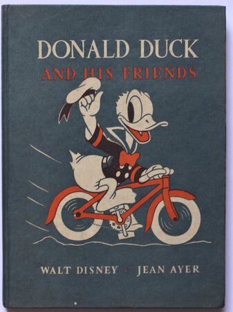 DONALD DUCK AND HIS FRIENDS. Told by Jean Ayer. Illustrated by The Walt Disney Studio. by DISNEY.