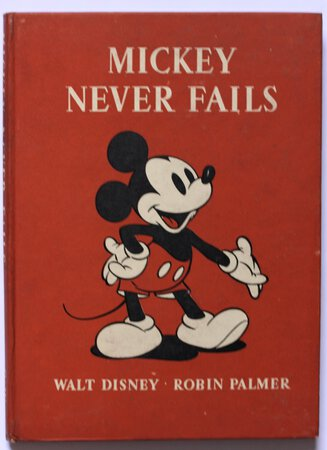 MICKEY NEVER FAILS. Told by Robin Palmer. Illustrated by The Walt Disney Studio. by DISNEY.