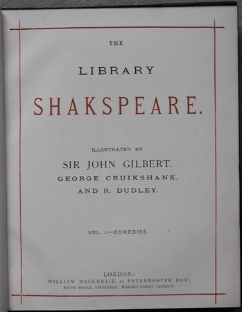 THE LIBRARY SHAKESPEARE. Illustrated by Sir John Gilbert, George Cruikshank, and R. Dudley. by SHAKESPEARE, William.