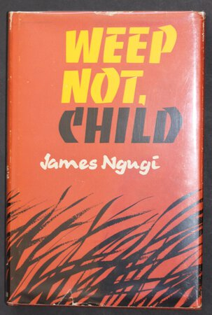 WEEP NOT, CHILD. by NGUGI, James.