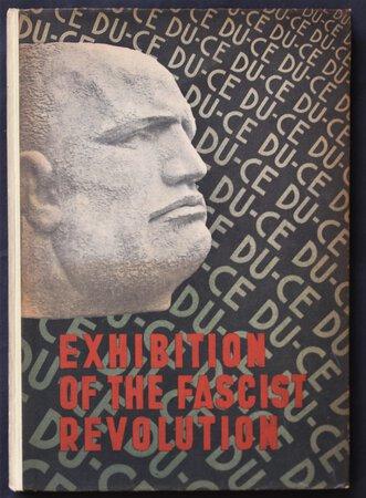 National Fascist Party. EXHIBITION OF THE FASCIST REVOLUTION. by FREDDI, Luigi.