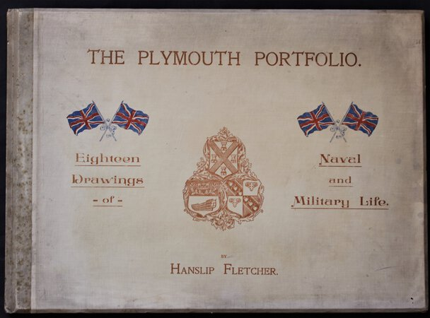 THE PLYMOUTH PORTFOLIO. Eighteen Drawings of Naval and Military Life by Hanslip Fletcher. by FLETCHER, Hanslip.