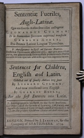 Sentences for Children, English and Latin. Collected out of Sundry Authors long since by Leonard Culman: And now translated into English by Charles Hoole; For the first Enterers into Latin. by CULMAN, Leonard.
