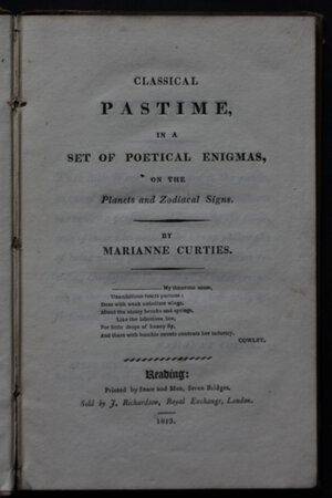 CLASSICAL PASTIME, in a set of poetical enigmas, on the Planets and Zodiacal Signs. By Marianne Curties. by CURTIES, Marianne.