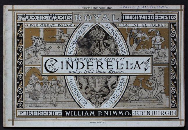 Ye Interestynge Stories of CINDERELLA and ye lyttel Glass Slyppere. by [DAVIS, Francis.]
